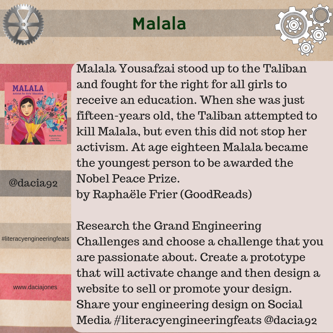 Malala: create a prototype that will activate change. Then, design a website to sell or promote your design.